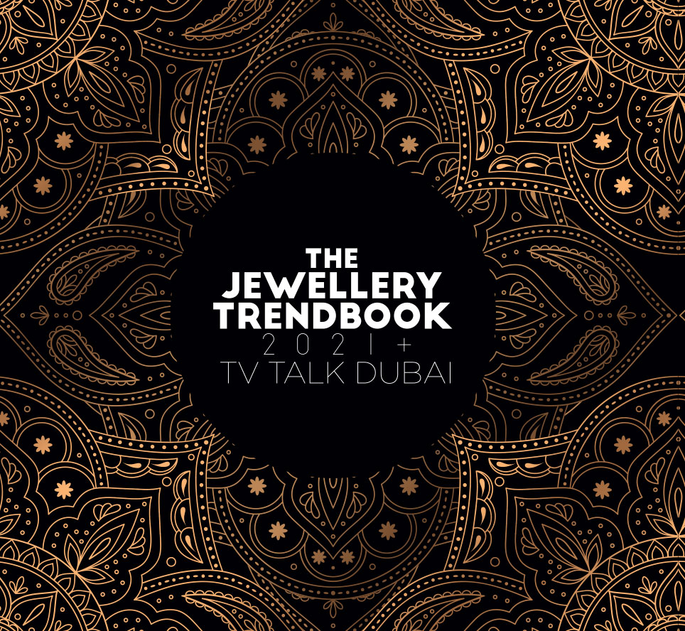 TV talk Dubai: The Jewellery Trendbook 2021+