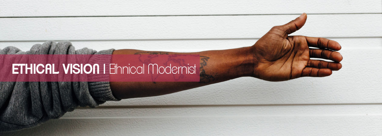 Ethical visions – Ethnical Modernist