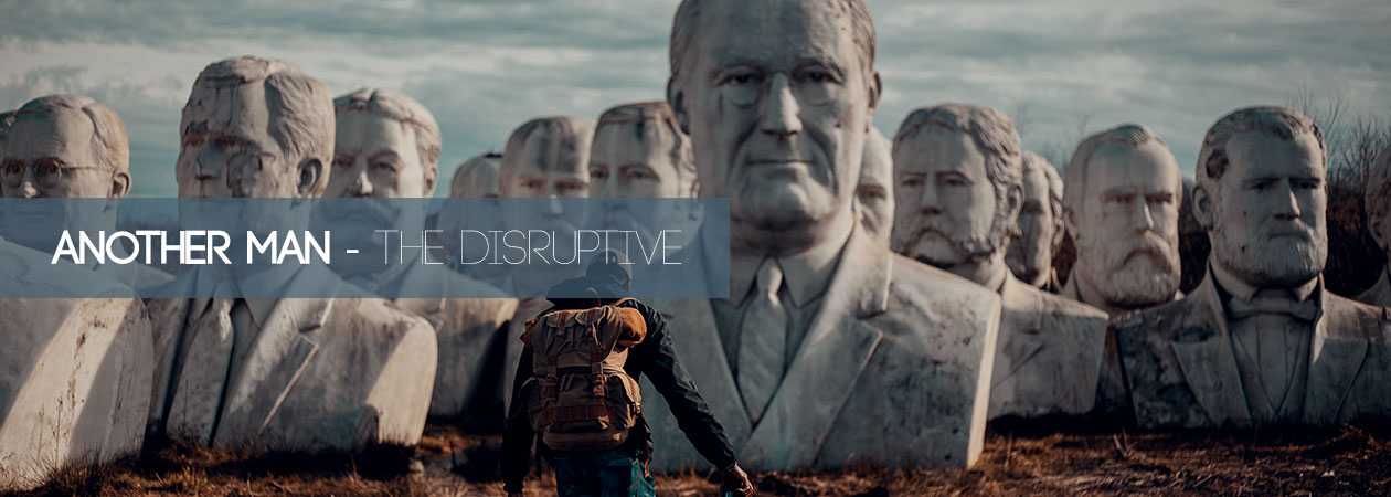 Another Man – The Disruptive